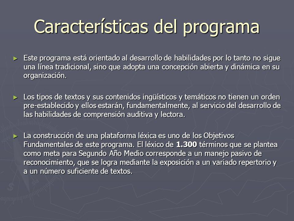 Características del programa Este programa está orientado al desarrollo de habilidades por lo tanto no sigue una línea tradicional, sino que adopta un