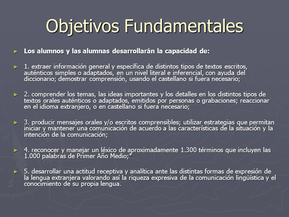 Objetivos Fundamentales Los alumnos y las alumnas desarrollarán la capacidad de: Los alumnos y las alumnas desarrollarán la capacidad de: 1. extraer i