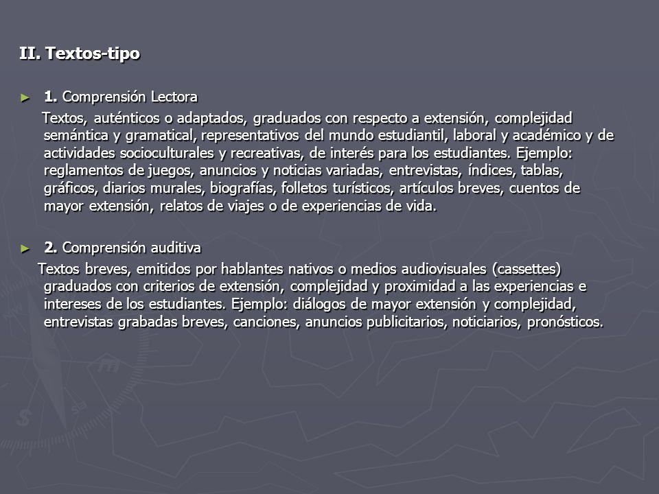 II. Textos-tipo 1. Comprensión Lectora 1. Comprensión Lectora Textos, auténticos o adaptados, graduados con respecto a extensión, complejidad semántic