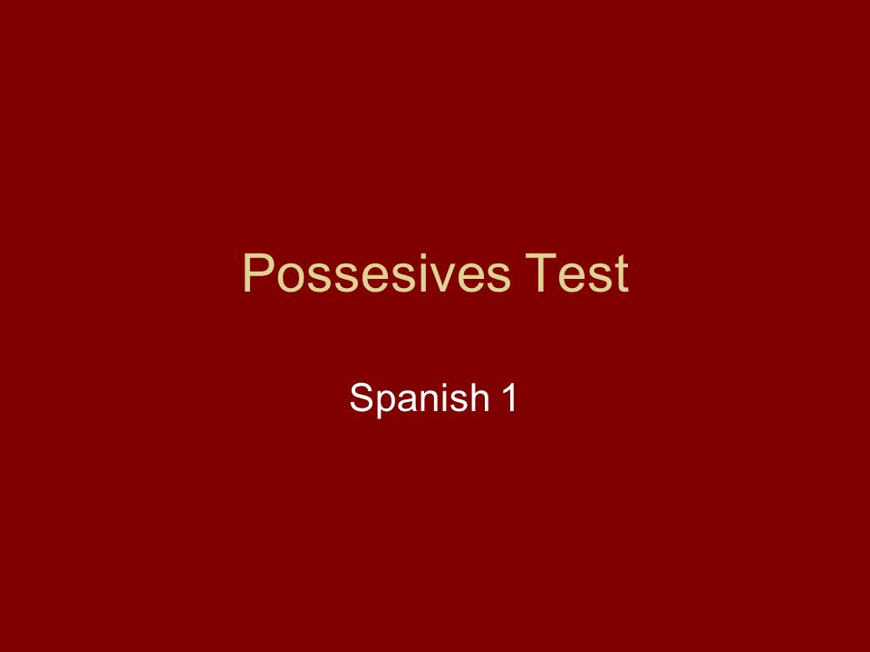 Possesives Test Spanish 1