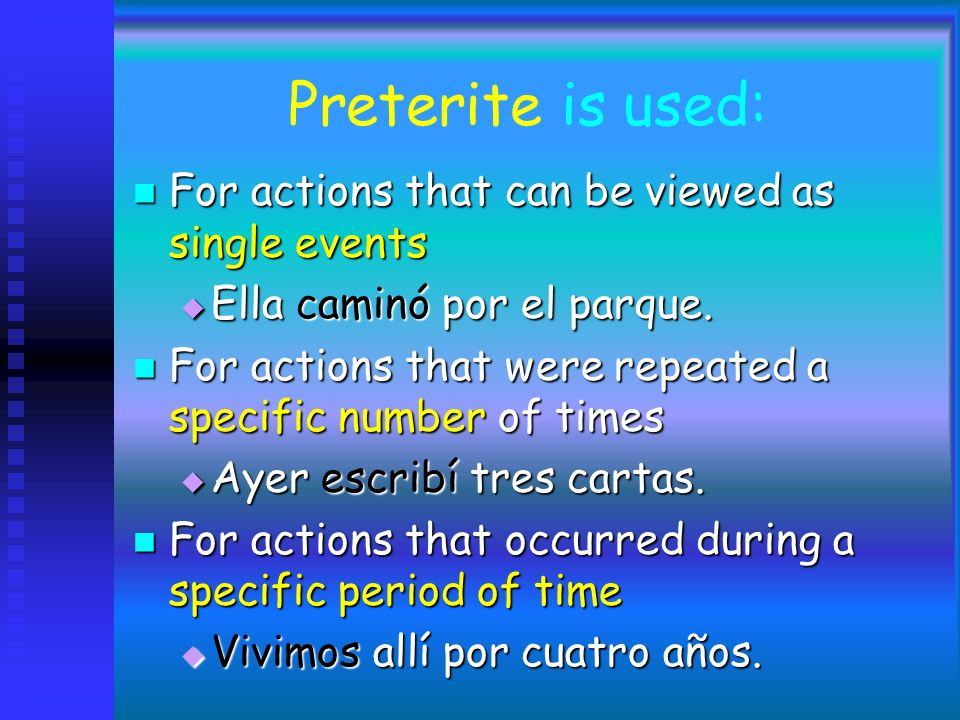 Now that we know two forms used for the past tense, the preterite and the imperfect. Lets look at how each is used.