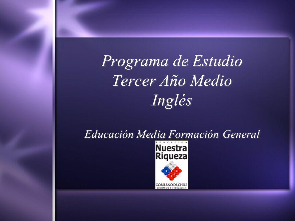 Características El programa de Tercer Año de Educación Media requiere que el alumnado comprenda e interprete textos orales y escritos auténticos y resuelva nuevas situaciones de comunicación.