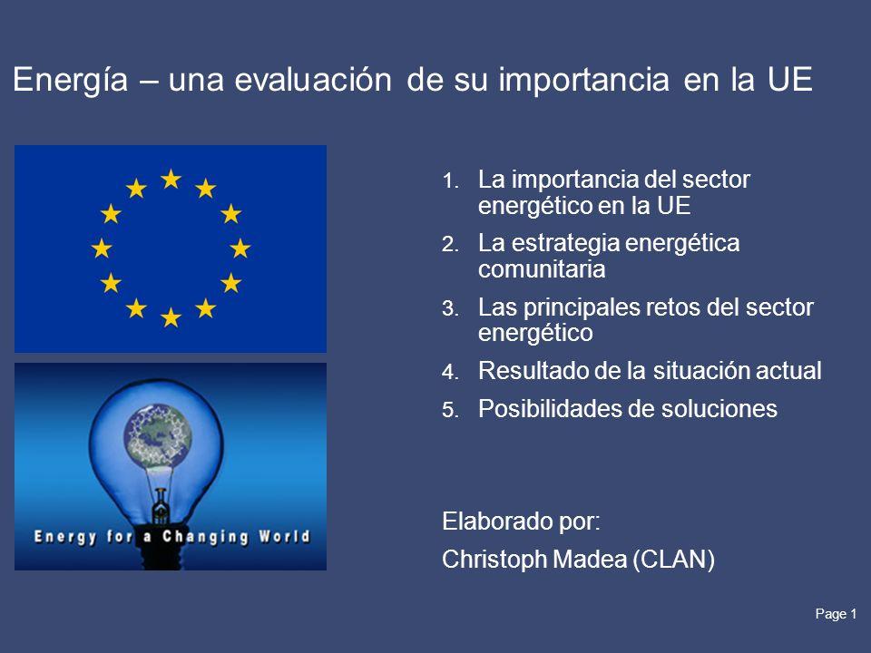 Page 1 Energía – una evaluación de su importancia en la UE 1. La importancia del sector energético en la UE 2. La estrategia energética comunitaria 3.