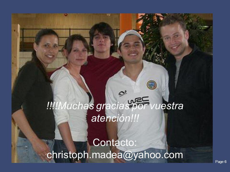 Page 6 !!!!Muchas gracias por vuestra atención!!! Contacto: christoph.madea@yahoo.com