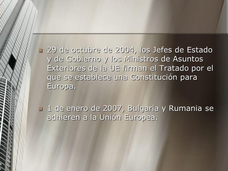 29 de octubre de 2004, los Jefes de Estado y de Gobierno y los Ministros de Asuntos Exteriores de la UE firman el Tratado por el que se establece una