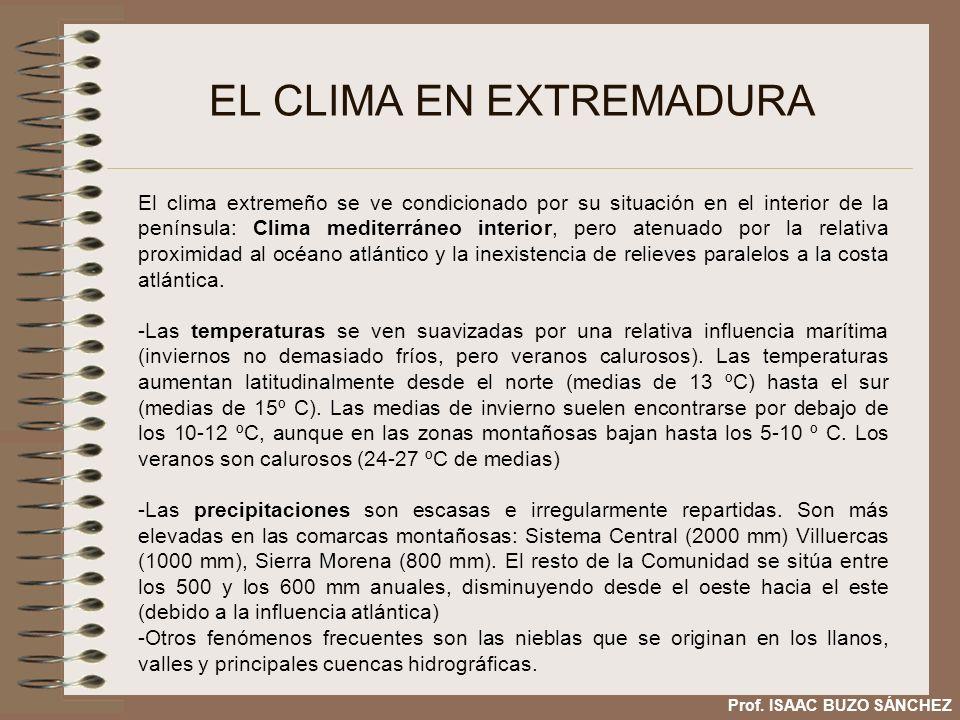 EL CLIMA EN EXTREMADURA El clima extremeño se ve condicionado por su situación en el interior de la península: Clima mediterráneo interior, pero atenuado por la relativa proximidad al océano atlántico y la inexistencia de relieves paralelos a la costa atlántica.