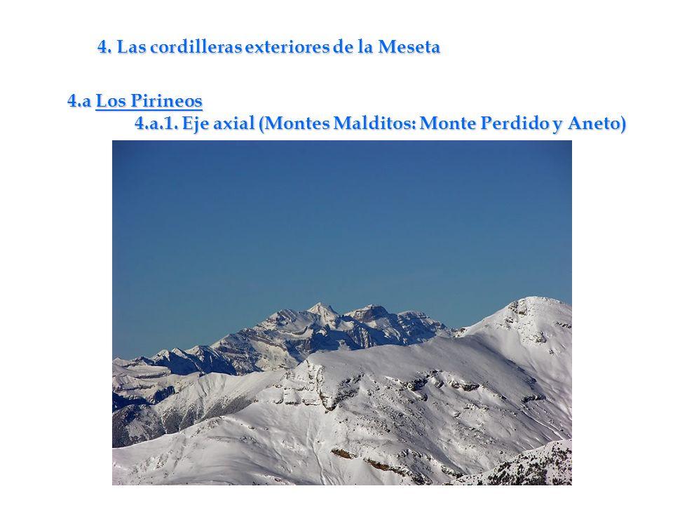4. Las cordilleras exteriores de la Meseta 4.a Los Pirineos 4.a.1. Eje axial (Montes Malditos: Monte Perdido y Aneto)