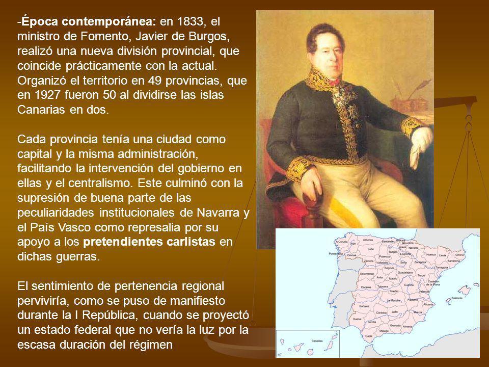 -Época contemporánea: en 1833, el ministro de Fomento, Javier de Burgos, realizó una nueva división provincial, que coincide prácticamente con la actu