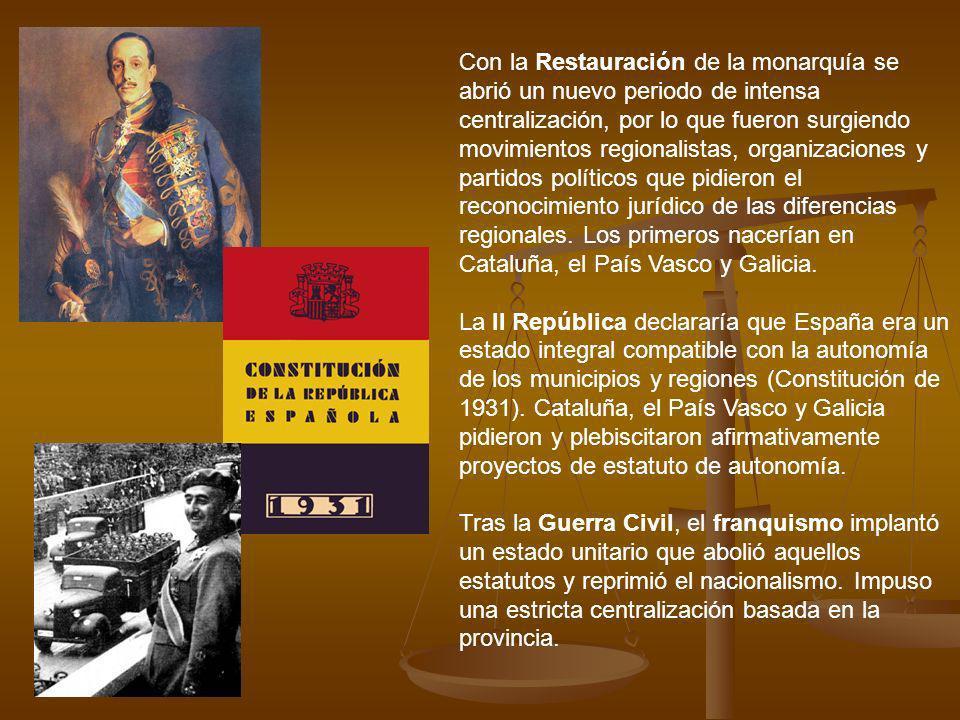 Con la Restauración de la monarquía se abrió un nuevo periodo de intensa centralización, por lo que fueron surgiendo movimientos regionalistas, organi