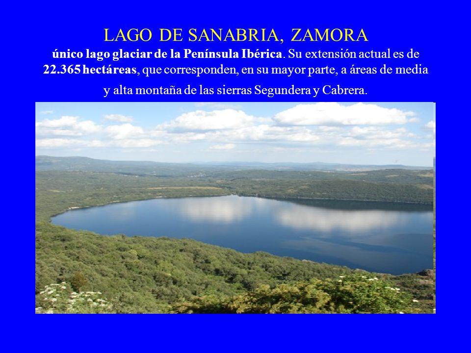 LAGO DE SANABRIA, ZAMORA único lago glaciar de la Península Ibérica. Su extensión actual es de 22.365 hectáreas, que corresponden, en su mayor parte,