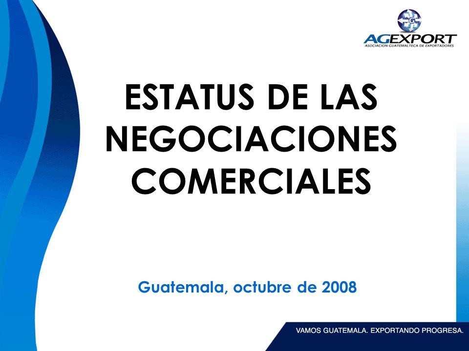 ESTATUS DE LAS NEGOCIACIONES COMERCIALES Guatemala, octubre de 2008