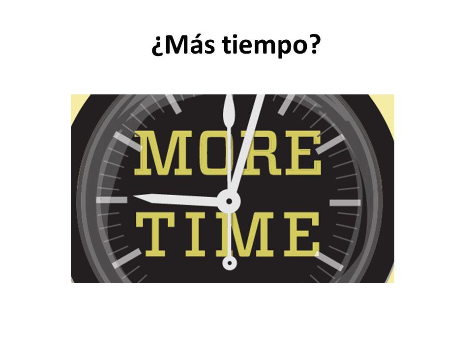 ¿Más tiempo?