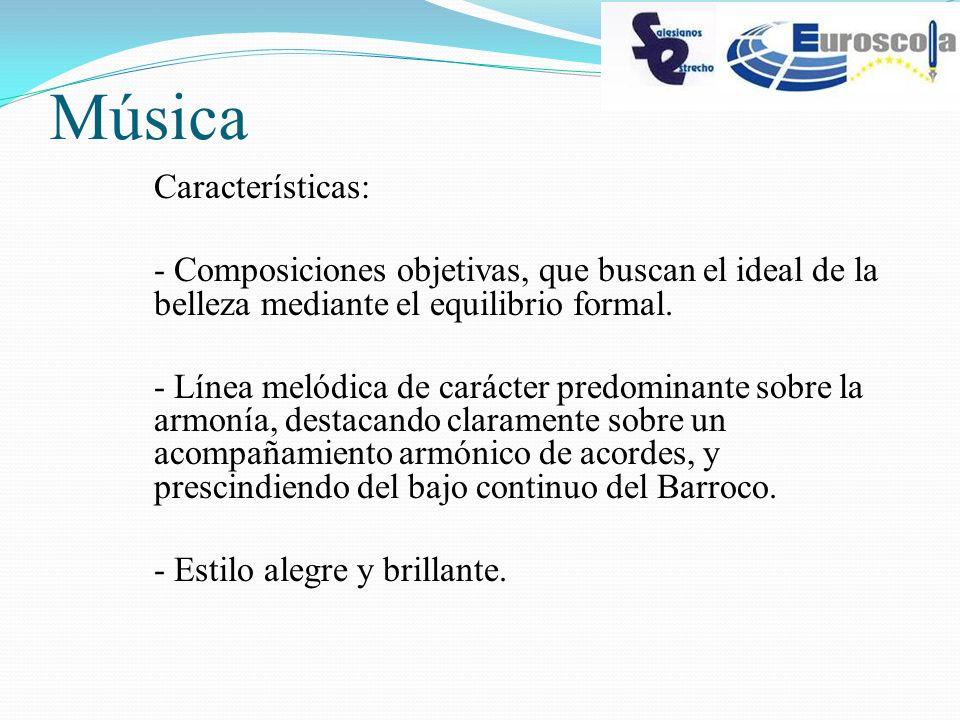 Música Características: - Composiciones objetivas, que buscan el ideal de la belleza mediante el equilibrio formal. - Línea melódica de carácter predo