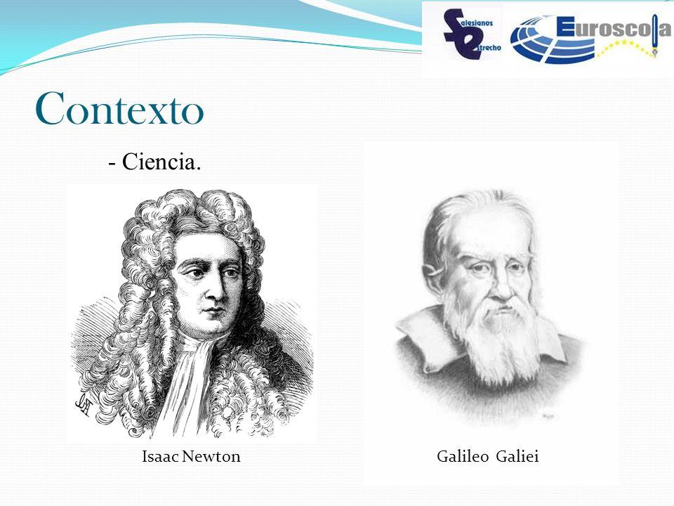 Contexto - Ciencia. Isaac NewtonGalileo Galiei