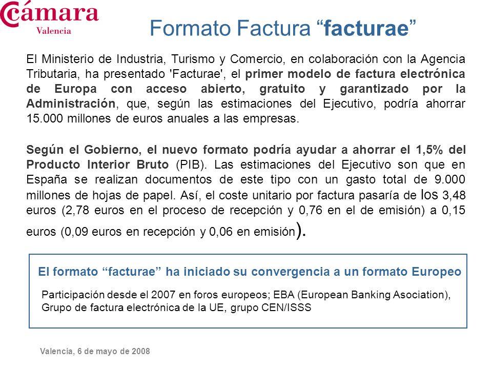 Valencia, 6 de mayo de 2008 Formato Factura facturae El Ministerio de Industria, Turismo y Comercio, en colaboración con la Agencia Tributaria, ha pre
