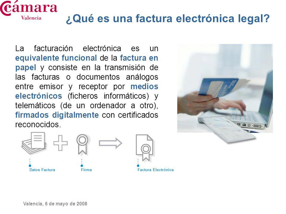 Valencia, 6 de mayo de 2008 Para cumplir con la norma y que una factura electrónica tenga la misma validez legal que una emitida en papel, el documento electrónico que la representa debe contener los campos obligatorios exigibles a toda factura.