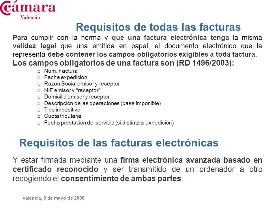 Valencia, 6 de mayo de 2008 Características y formatos + Datos de la factura en formato Facturae, pdf, doc, xls….