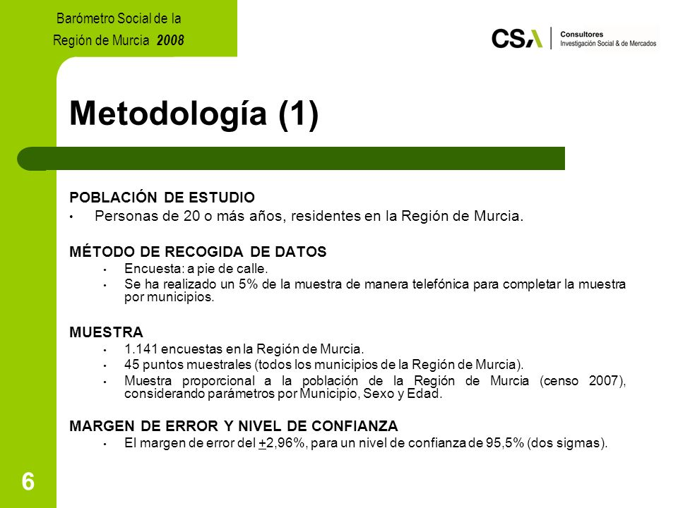 6 Metodología (1) POBLACIÓN DE ESTUDIO Personas de 20 o más años, residentes en la Región de Murcia.