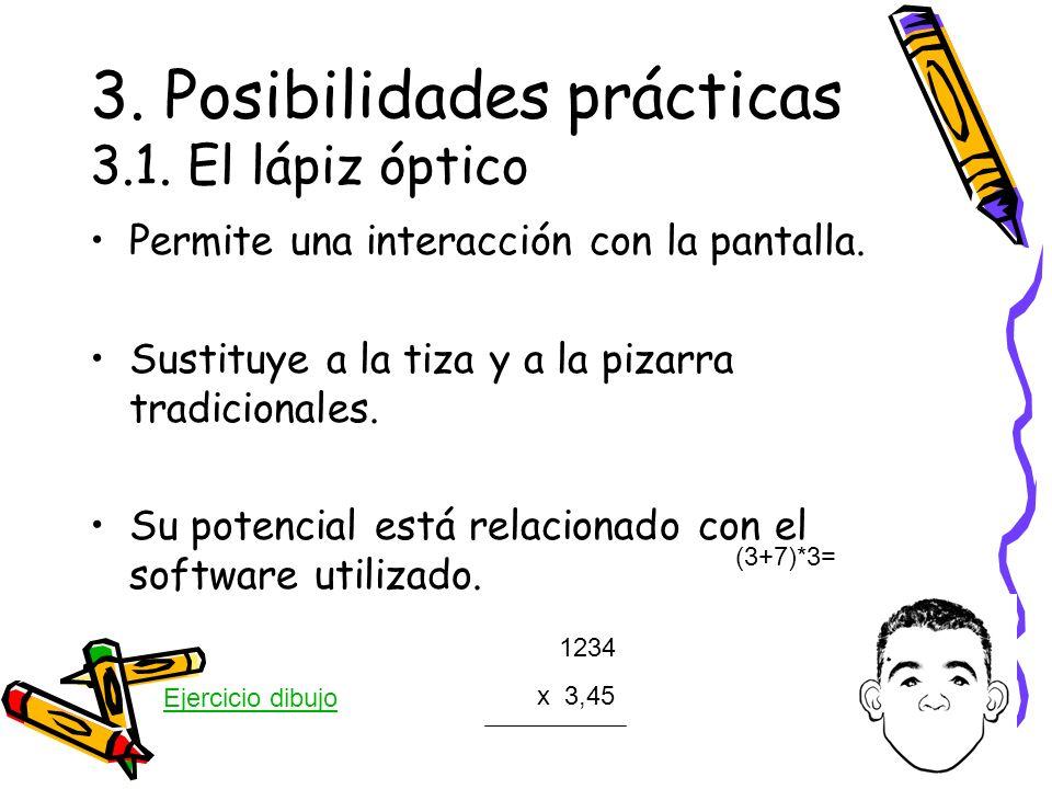 3. Posibilidades prácticas 3.1. El lápiz óptico Permite una interacción con la pantalla. Sustituye a la tiza y a la pizarra tradicionales. Su potencia