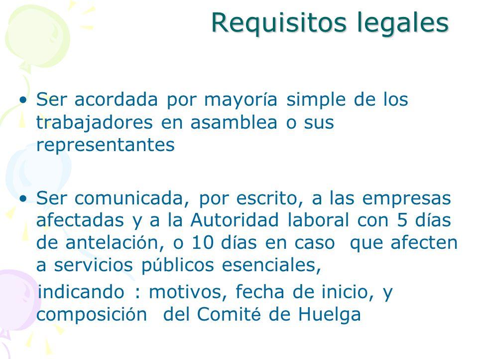 Requisitos legales Ser acordada por mayor í a simple de los trabajadores en asamblea o sus representantes Ser comunicada, por escrito, a las empresas