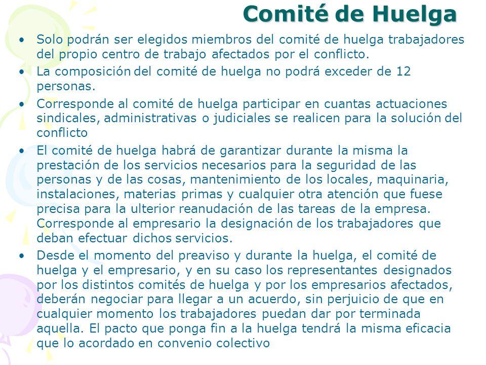 Comité de Huelga Solo podrán ser elegidos miembros del comité de huelga trabajadores del propio centro de trabajo afectados por el conflicto. La compo
