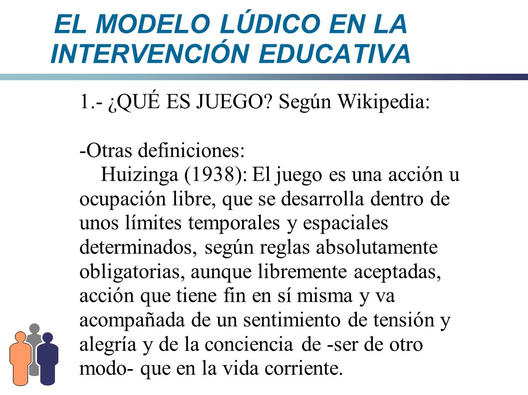 EL MODELO LÚDICO EN LA INTERVENCIÓN EDUCATIVA 3.- MOTIVOS PARA JUGAR - Necesidad de Aprender: cogen objetos, los manipulan y transforman...