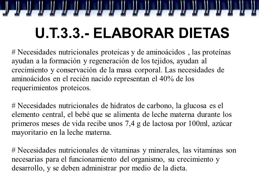 U.T.3.3.- ELABORAR DIETAS # Necesidades nutricionales proteicas y de aminoácidos, las proteínas ayudan a la formación y regeneración de los tejidos, a