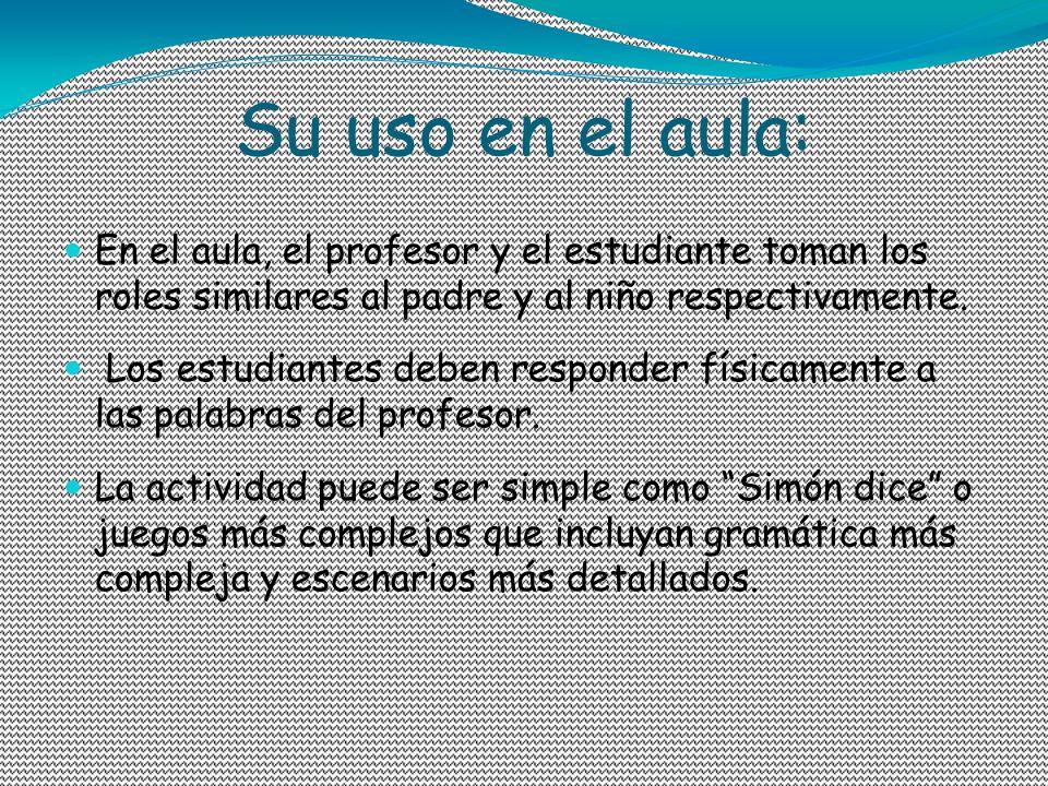 Su uso en el aula: En el aula, el profesor y el estudiante toman los roles similares al padre y al niño respectivamente. Los estudiantes deben respond