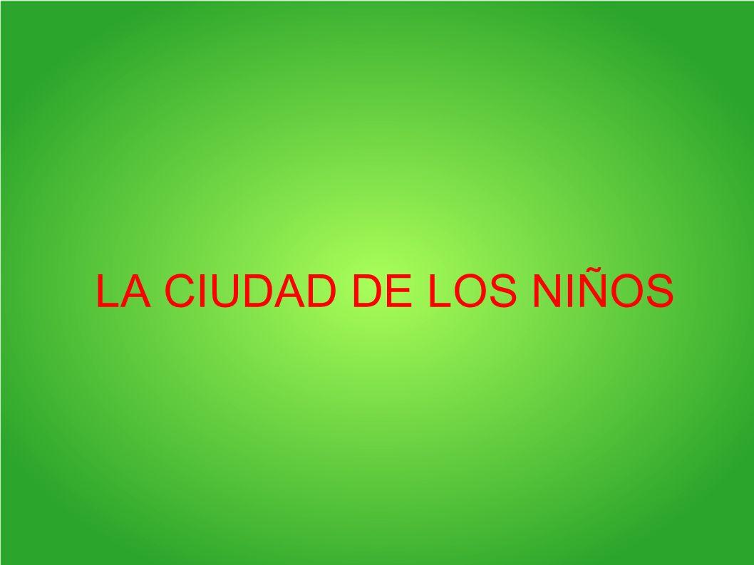 LA CIUDAD DE LOS NIÑOS