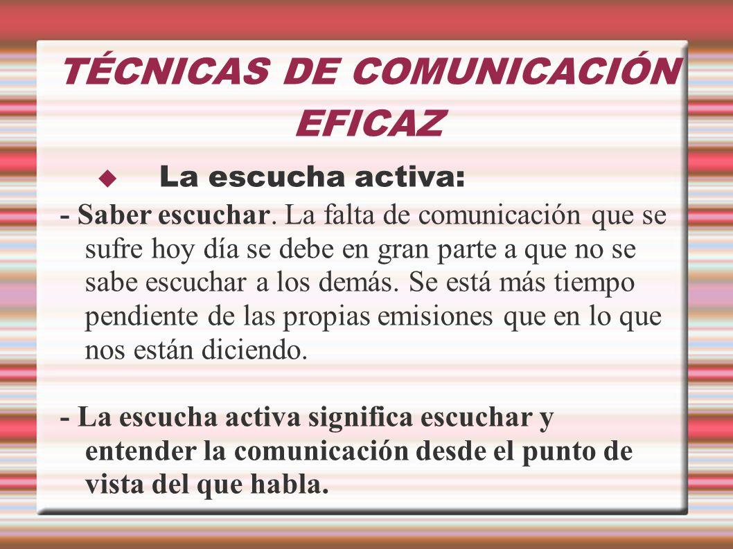 Algunos aspectos que mejoran la comunicación: * Ser específico: - Ser específico, concreto, preciso, es una de las normas principales de la comunicación.