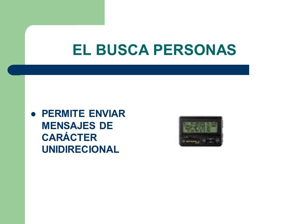 EL BUSCA PERSONAS PERMITE ENVIAR MENSAJES DE CARÁCTER UNIDIRECIONAL
