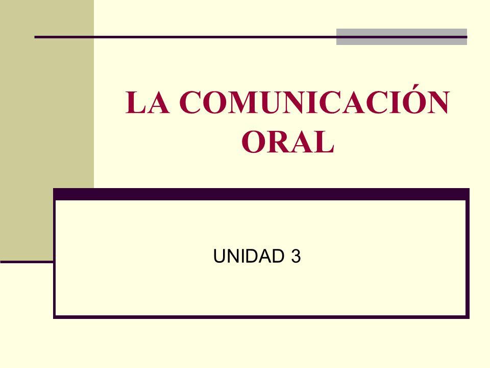 LA COMUNICACIÓN ORAL UNIDAD 3