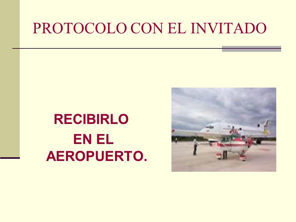 PROTOCOLO CON EL INVITADO RECIBIRLO EN EL AEROPUERTO.