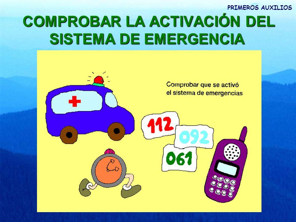 COMPROBAR LA ACTIVACIÓN DEL SISTEMA DE EMERGENCIA COMPROBAR LA ACTIVACIÓN DEL SISTEMA DE EMERGENCIA PRIMEROS AUXILIOS