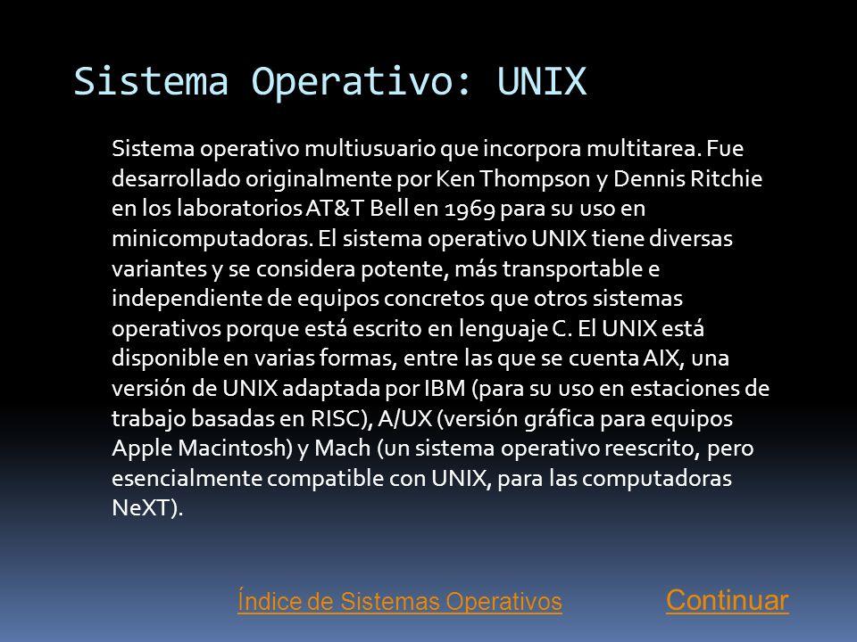 Sistemas Operativos Actuales UNIX MS-DOS OS/2 Los sistemas operativos empleados normalmente son UNIX, Macintosh OS, MS-DOS, OS/2 y Windows-NT. AtrásCo