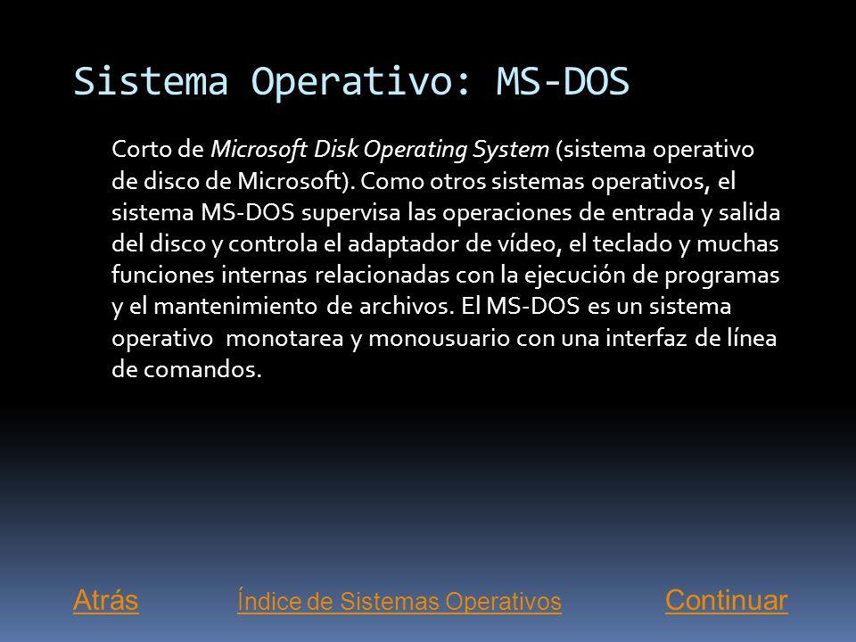 Sistema Operativo: UNIX Sistema operativo multiusuario que incorpora multitarea. Fue desarrollado originalmente por Ken Thompson y Dennis Ritchie en l