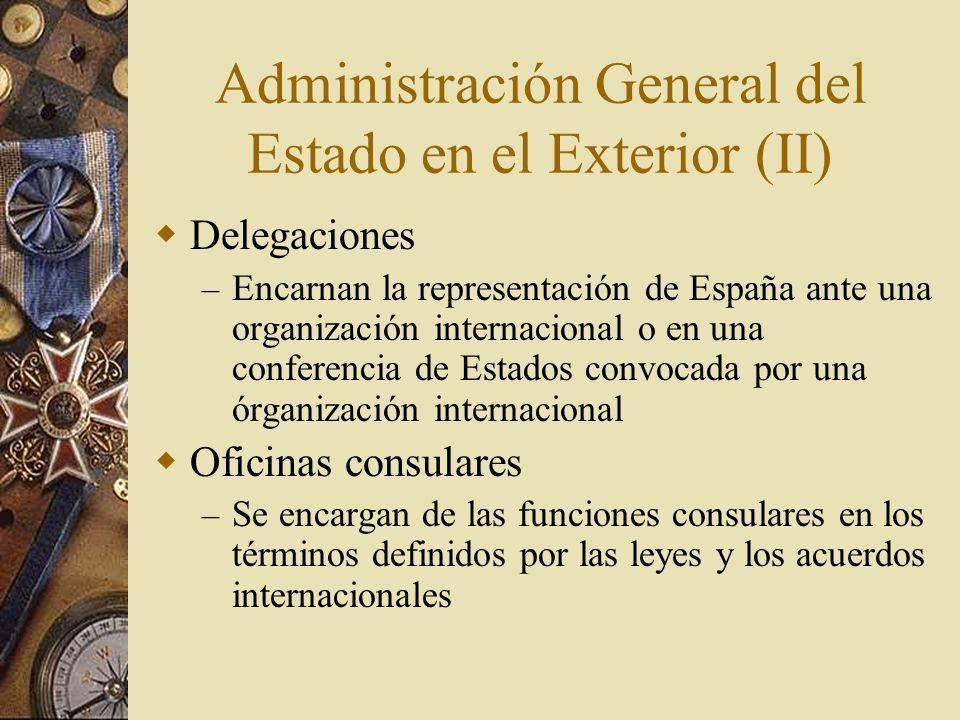 Administración General del Estado en el Exterior (II) Delegaciones – Encarnan la representación de España ante una organización internacional o en una