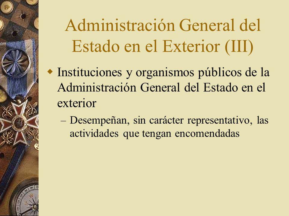 Administración General del Estado en el Exterior (III) Instituciones y organismos públicos de la Administración General del Estado en el exterior – De