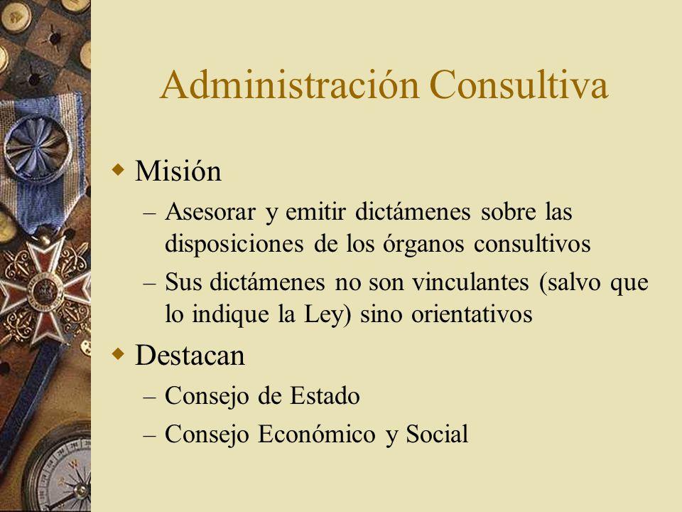 Administración Consultiva Misión – Asesorar y emitir dictámenes sobre las disposiciones de los órganos consultivos – Sus dictámenes no son vinculantes