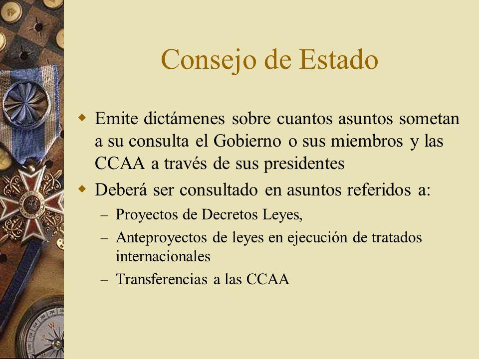 Consejo de Estado Emite dictámenes sobre cuantos asuntos sometan a su consulta el Gobierno o sus miembros y las CCAA a través de sus presidentes Deber
