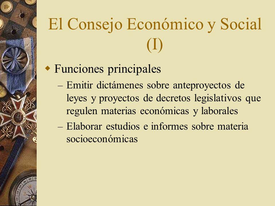 El Consejo Económico y Social (I) Funciones principales – Emitir dictámenes sobre anteproyectos de leyes y proyectos de decretos legislativos que regu