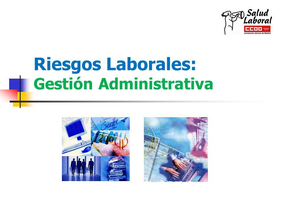 Riesgos Laborales: Gestión Administrativa
