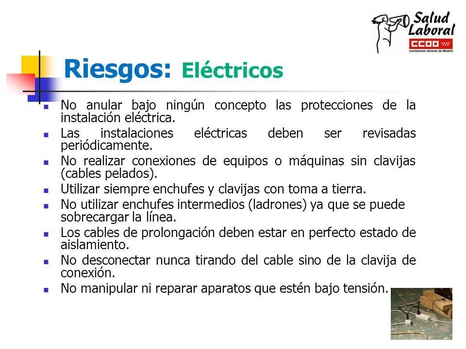 Riesgos: Eléctricos No anular bajo ningún concepto las protecciones de la instalación eléctrica. Las instalaciones eléctricas deben ser revisadas peri