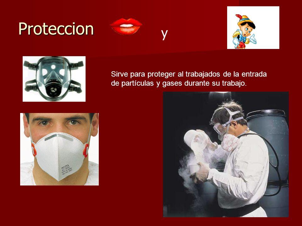 Proteccion Sirve para proteger al trabajados de la entrada de partículas y gases durante su trabajo.