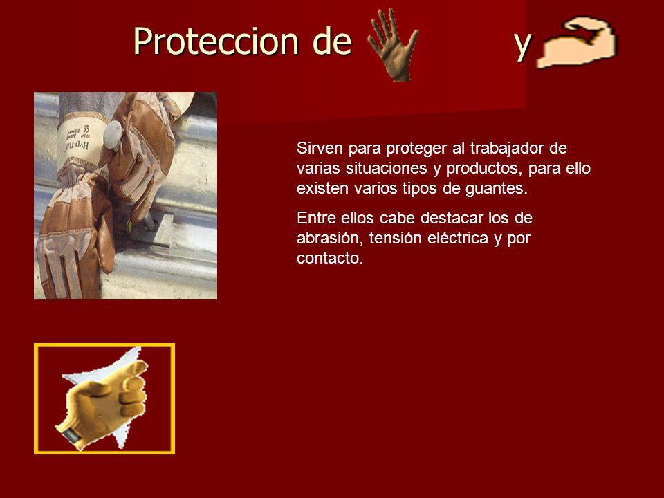 Proteccion de y Sirven para proteger al trabajador de varias situaciones y productos, para ello existen varios tipos de guantes.