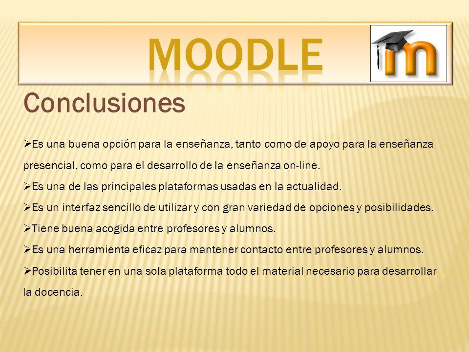 Conclusiones Es una buena opción para la enseñanza, tanto como de apoyo para la enseñanza presencial, como para el desarrollo de la enseñanza on-line.
