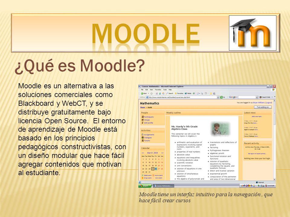 ¿Qué es Moodle? Moodle es un alternativa a las soluciones comerciales como Blackboard y WebCT, y se distribuye gratuitamente bajo licencia Open Source