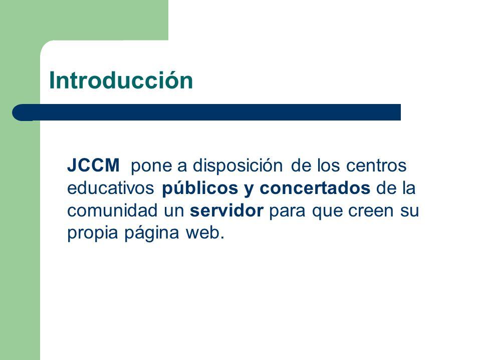 Introducción JCCM pone a disposición de los centros educativos públicos y concertados de la comunidad un servidor para que creen su propia página web.