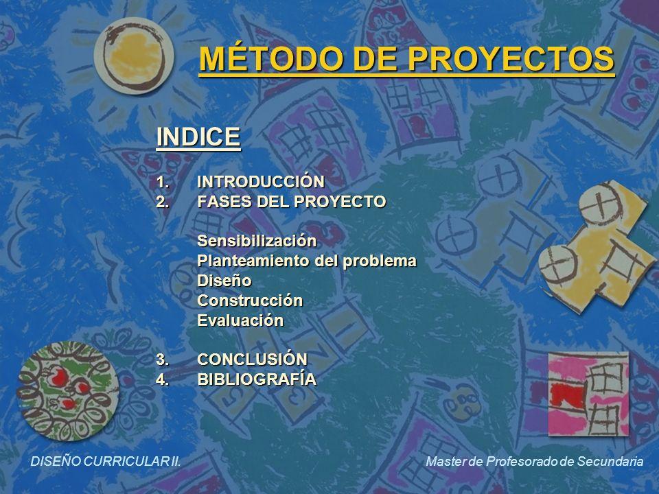 1.INTRODUCCIÓN Se puede definir como conjunto de actividades de aprendizaje, que tienen como eje conductor la resolución de un problema.