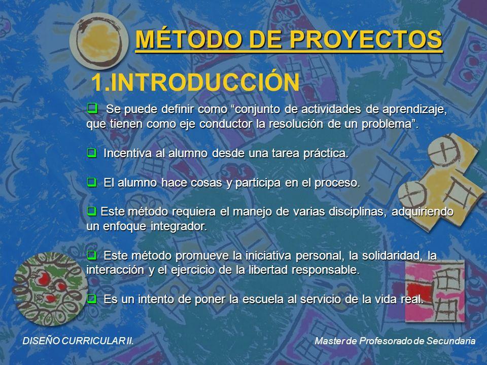 MÉTODO DE PROYECTOS 1.SENSIBILIZACIÓN (MOTIVACIÓN) DISEÑO CURRICULAR II.